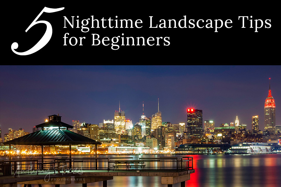 Title Image: 5 Nighttime Landscape Tips for Beginners